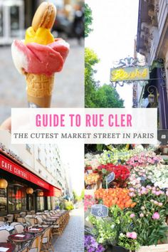 wanderlust paris Guide to Rue Cler: the cutest market street in Paris, France and the perfect street to shop for picnic essentials like cheese, wine, fruit, and baguette Restaurants In Paris, Paris Markets, Paris Travel Guide, Europe Travel Tips, European Travel, Travel Destinations, Backpacking Europe, European Vacation, Travel Abroad