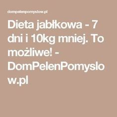 Dieta jabłkowa – 7 dni i mniej. To możliwe!pl - Lo Que Necesitas Saber Para Una Vida Saludable 2020 Receding Gums, Nutrition, Food Design, Herbal Remedies, My Favorite Food, Health And Beauty, Herbalism, Healthy Living, Lose Weight