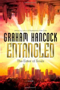 Entangled: The Eater of Souls by Graham Hancock