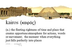 """In the New Testament, kairos καιρός means """"the appointed time in the purpose of God"""", the time when God acts. (submitted bystreetlightsandstarlight)"""