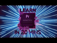 LEARN PREMIERE PRO IN 20 MINUTES ! - Tutorial For Beginners - YouTube
