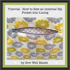 Sew Well Maide: Tutorial - How to Sew an Internal Zip Pocket into Lining