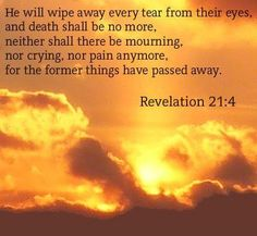 Rev Wipe away ever tear Words Of Wisdom Quotes, Jesus Quotes, Bible Quotes, Heaven Is Real, Revelation Bible, Spiritual Eyes, Christ In Me, Jesus Christ, Bible Pictures