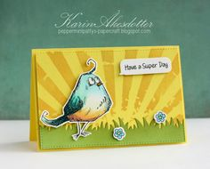 Peppermint Patty's Papercraft: Have a super day!