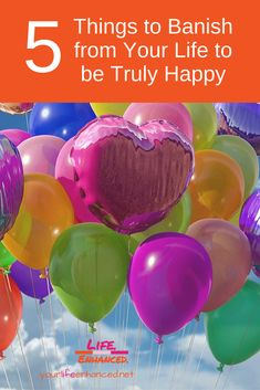Want to be truly happy? Banish these 5 things from your life. These 5 things suck your positive energy and can prevent true happiness. Birthday Freebies, Positive Living, Positive Outlook, True Happiness, Feeling Happy, How To Get Money, 5 Things, 30th Birthday, Happy Life