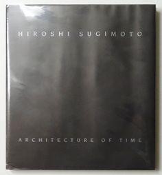 Architecture of Time   Hiroshi Sugimoto