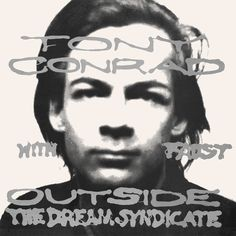 TONY CONRAD with FAUST Outside the Dream Syndicate (Superior Viaduct) CD/LP/FLAC/MP3 street date April 8, 2016 https://midheaven.com/item/outside-the-dream-syndicate-by-conrad-tony-with-faust