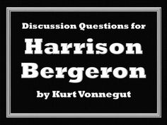 Dystopia essay 1984 and harrison bergeron