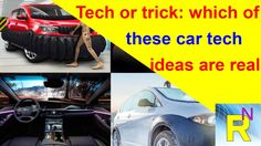 Car Review - Tech or trick: Which Of These Car Tech Ideas Are Real? - Re...