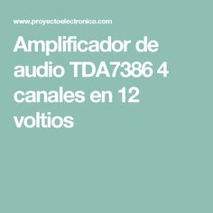 Amplificador de audio TDA7386 4 canales en 12 voltios