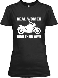 Women Ride Their Own - Motorcycle Shirt Check www.iridegear.com for India's best motorcycle tees, riding shirts, riding gear & tours