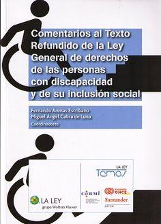 Comentarios al texto refundido de la Ley general de derechos de las personas con discapacidad y de su inclusión social / coordinadores, Fernando Arenas Escribano, Miguel Ángel Cabra de Luna. - 2015