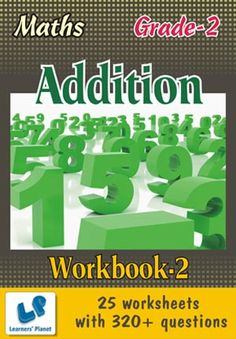 GRADE-2-MATH-ADDITION-WORKBOOK-2 This workbook contains printable worksheets on Addition for Grade 2 students.  There are total 25 worksheets with 320+ questions.  Pattern of questions : Horizontal Addition (Two Terms & Three Terms) with picture. Subjective Questions.    PRICE :- RS.149.00
