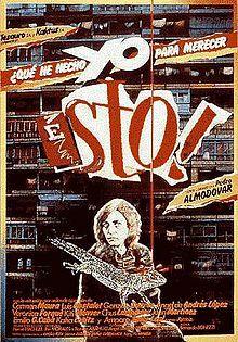 QUE HECHO YO PARA MERECHER ESTO (1984) ~ Carmen Maura, Gonzalo Suárez, Luis Hostalot.  Director: Pedro Almodóvar. IMDB: 7.2  ____________________________ https://en.wikipedia.org/wiki/What_Have_I_Done_to_Deserve_This%3F_(film)