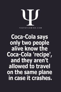 "Coca-Cola says Only two people  alive know the  Coca-Cola ""recipe,"""