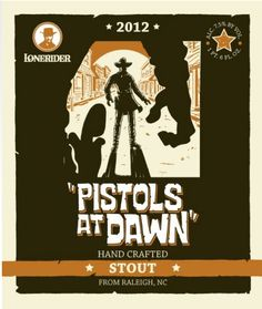 Lonerider Brewing Company's Pistols At Dawn, in bottles and on draft. Label art by Jeff Winstead