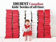 My Faves From the Today's Parent List of Top 100 Canadian Kids' Books of All Time (post, video & link to contest where you can win them all! Ends Best Children Books, Books For Teens, Childrens Books, Toddler Books, Ya Books, Library Books, Canada For Kids, Canada 150, Canada Celebrations
