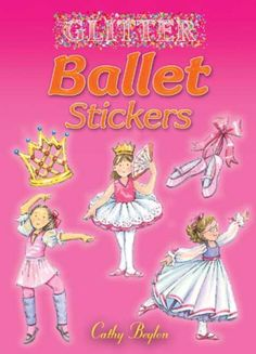 Glitter Ballet Stickers (Dover Little Activity Books Stickers) by Cathy Beylon http://www.amazon.com/dp/0486462056/ref=cm_sw_r_pi_dp_zFDEub0PXQTJN