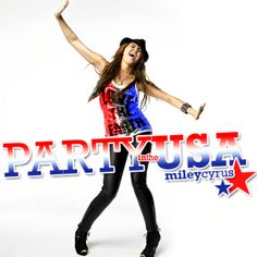 Party in the USA by Miley Cyrus