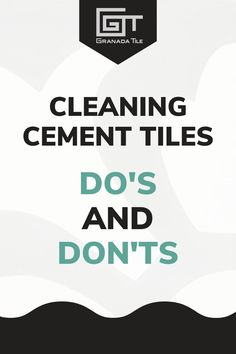 Stop doing what's not working and start doing what is! Use this Do's and Don'ts list to keep your cement tiles in pristine condition with less effort. #cleaningtips #cleantiles #tilecleaninghacks