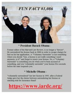 Both Barack and Michelle Obama surrendered their licenses to practice law and it had NOTHING to do with his run for President.