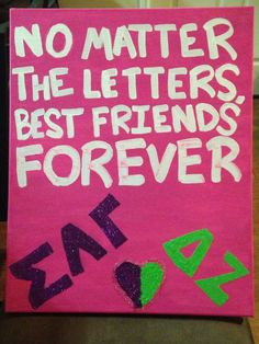 My best friend and I are in different sororities. I made her this for National Best Friend Day.