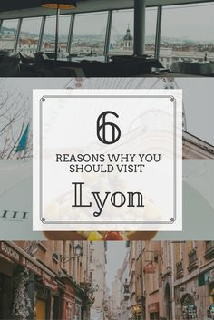 6 Reasons to Visit Lyon France - InBetweenPictures.com