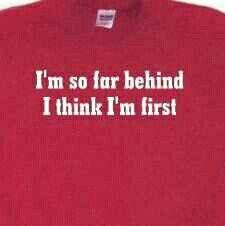 I'm so far behind I think I'm first.