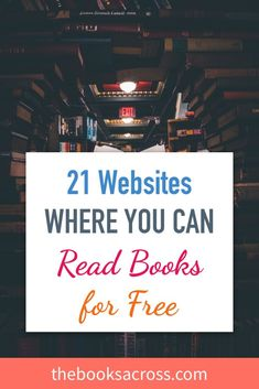 21 Websites Where You Can Read Books For Free - The Books Across Sell Used Books Online, College Books Online, Cheap Books Online, Buying Books Online, Free Books Online, Sell Books, Websites To Read Books, Free Books To Read, Free Reading Books