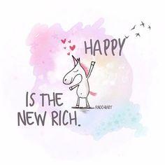 #Happy is the new #Rich .   Kommt alle gut durch den ehr grauen  #Freitag und macht euch später ein #buntes #Wochenende    #Sprüche  #motivation #love #liebe  #thinkpositive ⚛  #themessageislove #pokamax #believeinyourself #unicorn #einhorn Teilen und Erwähnen absolut erwünscht