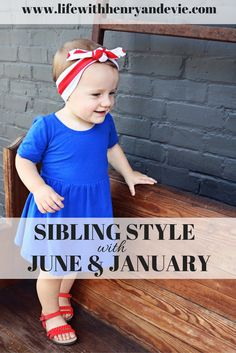 June & January Sibling Style!