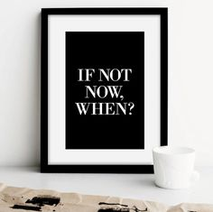 "Printable Art Typography Poster ""If Not Now, When"" Inspirational Print Motivational Quote Instant Download Digital Download"