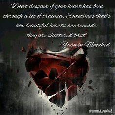 Islam - Muslim - Reminders: Shattered hearts Like _ Follow _ Share #quran #islam #muslim #hadith #sahabah #deen #reminder #quote #islamic #dawah #prayer #salah #jannah #pray #faith #religeon #paradise #hijab #halal #mohammed #love #god #heaven #good #deed #beauty #universe