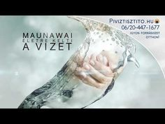 Maunawai Forrásvíz - A Tiszta Víz az Életed és Egészséged Forrása - piviztisztitowebaruhaz.hu - YouTube Minden, Youtube, Movie Posters, Movies, Films, Film Poster, Popcorn Posters, Cinema, Film