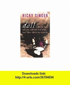 Doll (9780007154166) Nicky Singer , ISBN-10: 000715416X  , ISBN-13: 978-0007154166 ,  , tutorials , pdf , ebook , torrent , downloads , rapidshare , filesonic , hotfile , megaupload , fileserve