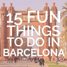 15 Fun Things To Do in Barcelona: top attractions & unique experiences in Barcelona #barcelona #spain