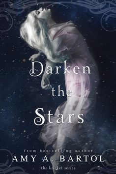 Darken the Stars (The Kricket Series, Book 3) by Amy A. Bartol | Publisher: 47North (September 8, 2015)