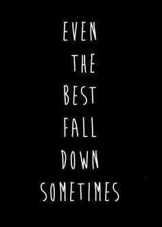 Even the best fall down sometimes