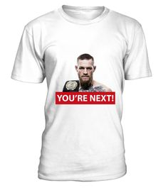 # Cono Mcgregor - YOU'RE NEXT! .  Conor Mcgregor YOU'RE NEXT! T-shirt Special Offer, not available anywhere else!Buy yours now before it is too late!Available in a variety of styles and colors , LIMITED EDITION!Secured payment via Visa / Mastercard / Amex / PayPal