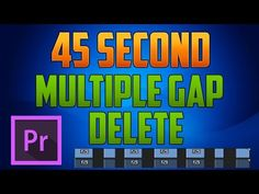 (178) Premiere Pro CC - How to Delete / Remove Multiple Gaps Between Clips using Ripple Delete - YouTube