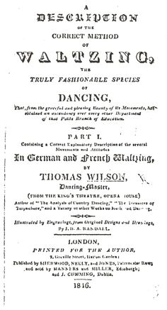A Description of the Correct Method of Waltzing by Thomas Wilson, c. 1816