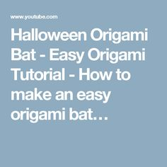 Halloween Origami Bat - Easy Origami Tutorial - How to make an easy origami bat…