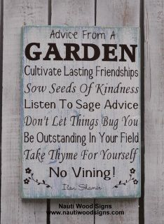 Advice From A Garden - Garden Rules Wisdom Wood Sign - Hand Painted - Great Gift For The Gardener In Your Life!   This is a hand painted wood sign.  We us no vinyl or premade stencils.    This wooden sign is hand painted in black lettering with a white background and layers of sage, teal, very light purple and black distressed through, varnished and clear coated.   Size:  13x9 and 18x12  A saw tooth hanger will be attached to the back for easy hanging.   Thanks for stopping by!