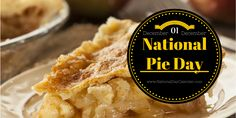 NATIONAL PIE DAY (December 1) dessert lovers across the United States celebrate National Pie Day. This is the 2nd time in a year this national treasure has a day.  The first and more popular designation falls on January 13.