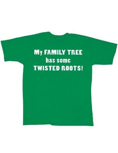 Genealogy Humor My Family Tree Has Some Twisted Roots T-Shirt ...