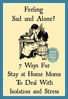 7 Ways for Stay at Home Moms to Deal with Stress and Isolation | The Take Action WAHM