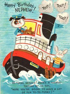 For Your Birthday, Nephew Happy Birthday Nephew, 5th Birthday, Vintage Birthday Cards, Tug Boats, Toot, Birthday Images, Vintage Holiday, Birthday Greetings, Retro
