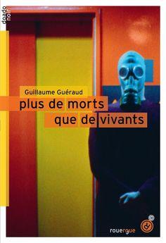 Plus de morts que de vivants / Guillaume Guéraud. - Rouergue, 2015
