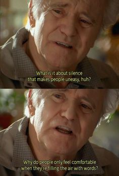 """""""Tuesdays with Morrie"""" - """"What is it about silence that makes people uneasy? Cinema Quotes, Film Quotes, Words Quotes, Lyric Quotes, Sayings, Movie Captions, Favorite Quotes, Best Quotes, Tuesdays With Morrie"""