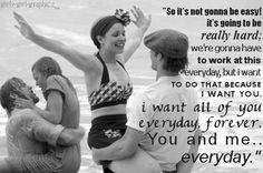 """""""I'm not saying it's going to be easy, I'm saying it's going to be worth it."""""""